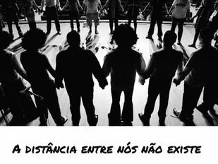 A distância entre nós não existe