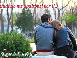 Quando me apaixonei por ti...