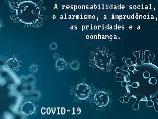 A responsabilidade social, o alarmismo, a imprudência, as prioridades e a confiança
