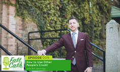Episode 009 How to Use Other People's Credit with Bill Jennings  (Scroll for Video below)