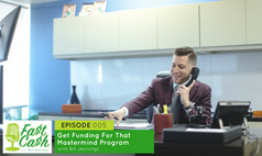 Episode 005: Get Funding For That Mastermind Program with Bill Jennings (Scroll for VIDEO below)