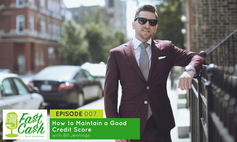Episode 007: How to Maintain a Good Credit Score with Bill Jennings (Scroll for Video below)