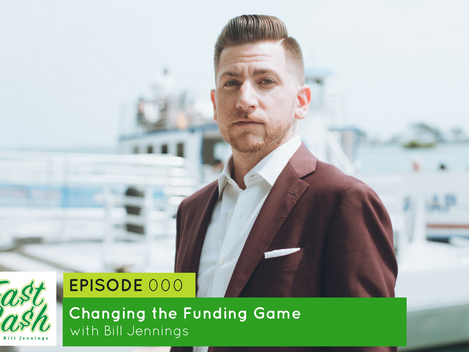 Episode 000 Changing the Funding Game with Bill Jennings (Scroll for VIDEO below)