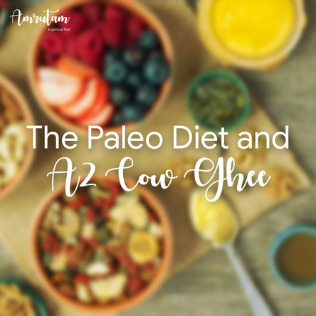 The Paleo Diet and A2 Cow Ghee