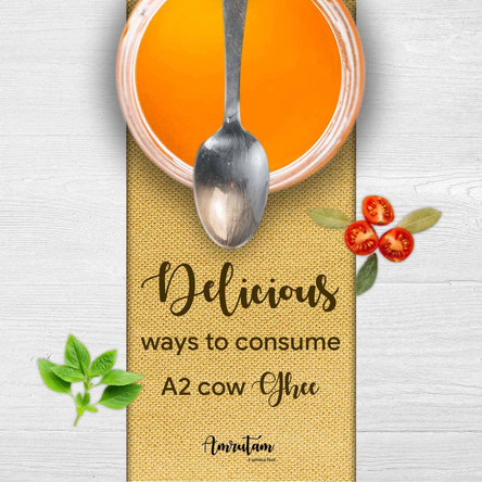 10 delicious ways to consume A2 Cow Ghee