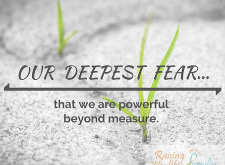 OUR DEEPEST FEAR...
