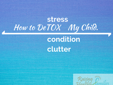 How To Detox My Child.