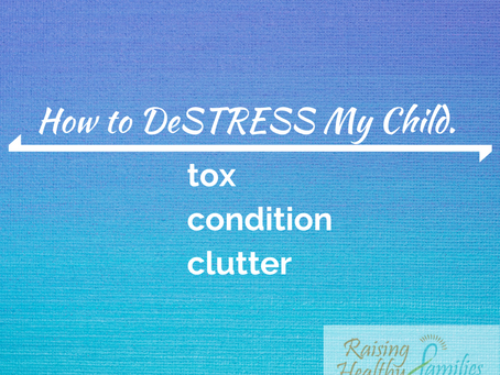 How to DeSTRESS my Child.