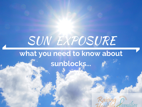 Sun Exposure. What you need to know about sunblocks...