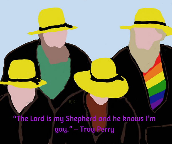 """""""The Lord is my Shepherd and he knows I'm gay."""" – Troy Perry.png"""