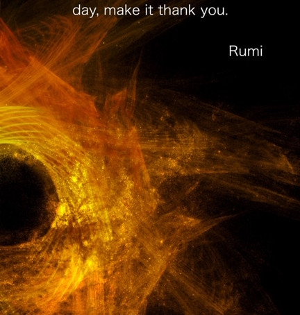 And Rumi enlightens my day.....