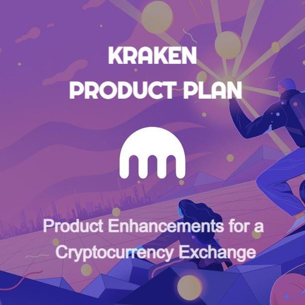 Kraken Product Plan