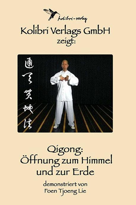 Qigong: Öffnung zum Himmel und zur Erde