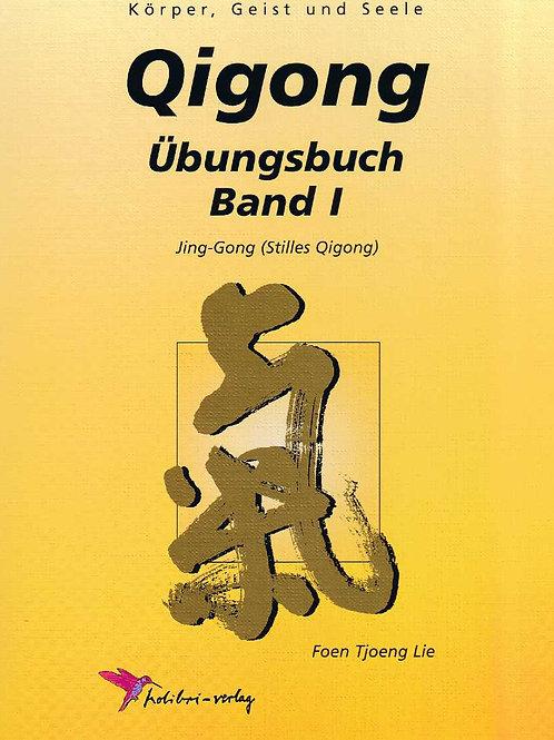 Qigong Übungsbuch Band 1 - Stilles Qigong