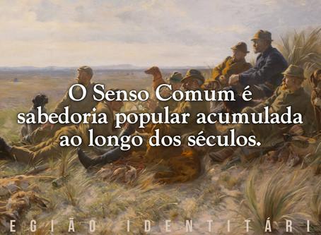 O Senso Comum é sabedoria popular acumulada ao longo dos séculos
