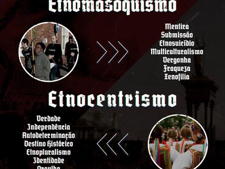 O problema: Etnomasoquismo. A solução: Etnocentrismo