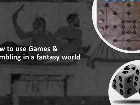 Games & Gambling in a Fantasy World
