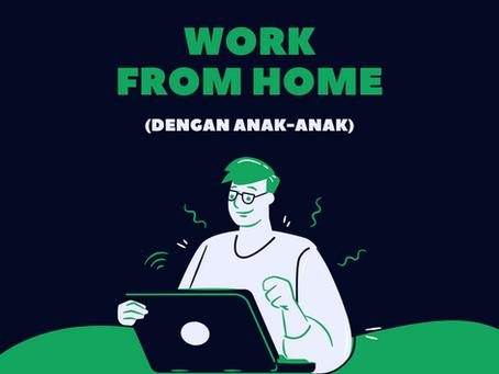 Tips Work From Home Bersama Anak-Anak