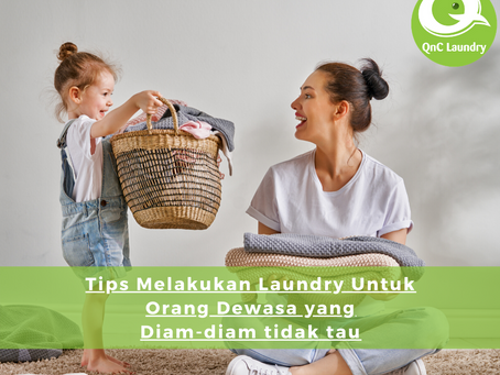 Tips Melakukan Laundry Untuk Kamu yang Ternyata Masih Belum Tau