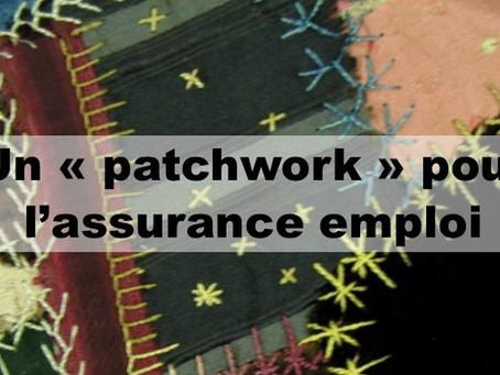 Un « patchwork » pour l'assurance emploi