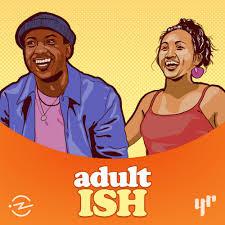 YR Media + Radiotopia's Adult ISH (Producer, Aug. 2020 - present)