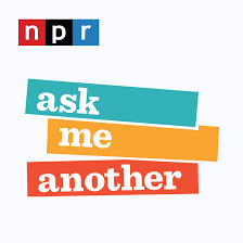 NPR's Ask Me Another (Intern, summer 2018)