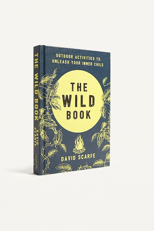 The Wild Book - Outdoor Activities to Unleash Your Inner Child