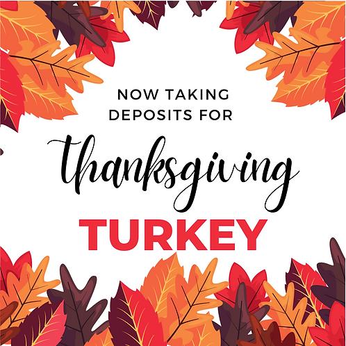 Thanksgiving Turkey - Deposit
