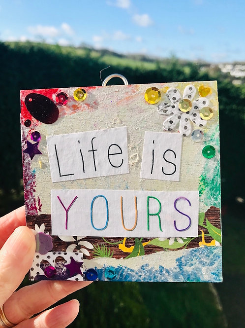 Life Is Yours Mini Artwork
