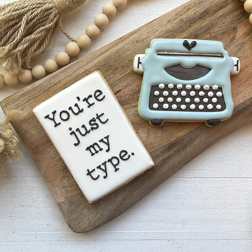 You're Just My Type Cookie Set