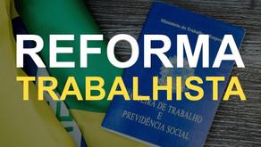 Reforma Trabalhista: Veja o que mudou após três anos da vigência