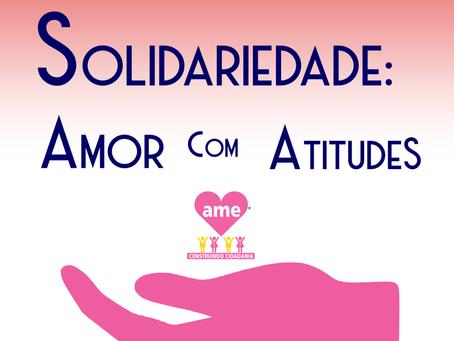 Solidariedade: Amor com Atitudes