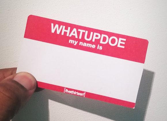WhatUpDoeMyNameIs™ sticker pack