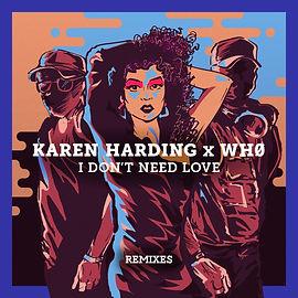 Karen Harding x Wh0 - I Don't Need Love