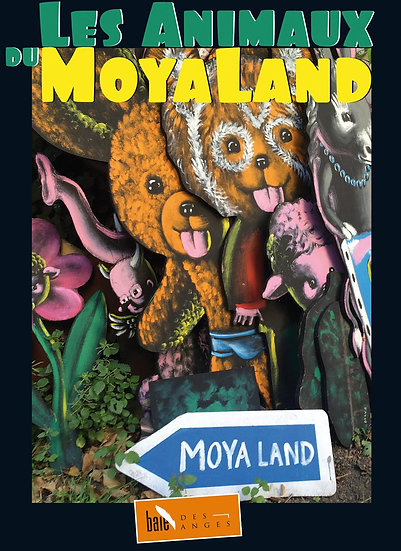 Patrick Moya - Les animaux du Moya Land