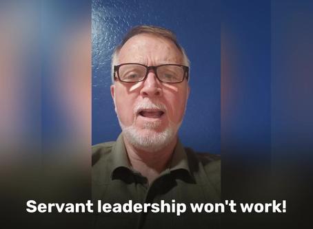 Servant Leadership is too Soft!