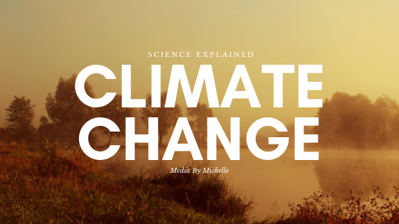 Blog graphic with a dusty orange picture of nature that looks like pollution, with the text Science Explained, Climate Change, Media By Michelle