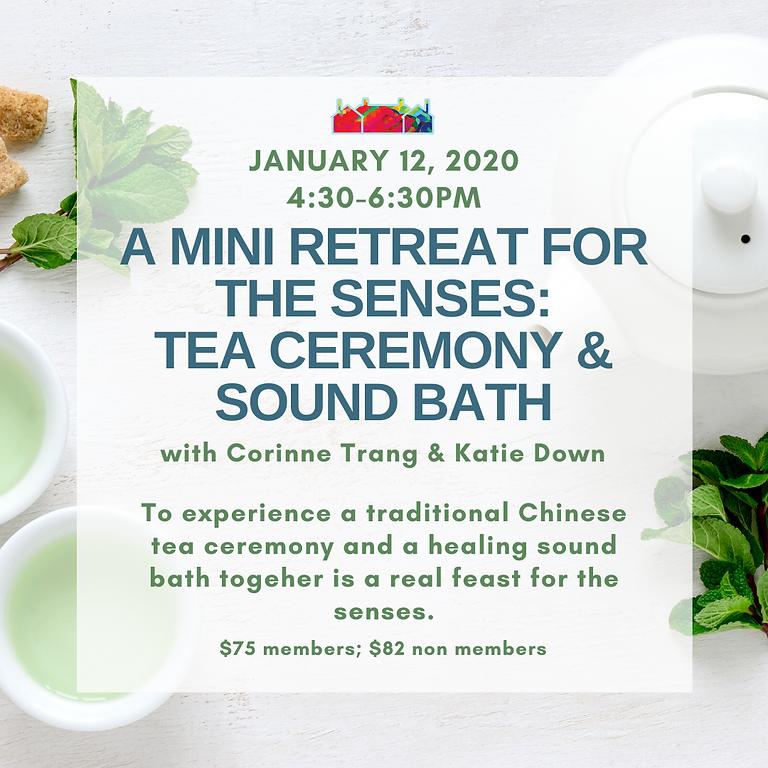 A Mini Retreat for the Senses: Tea Ceremony & Sound Bath with Corinne Trang & Katie Down