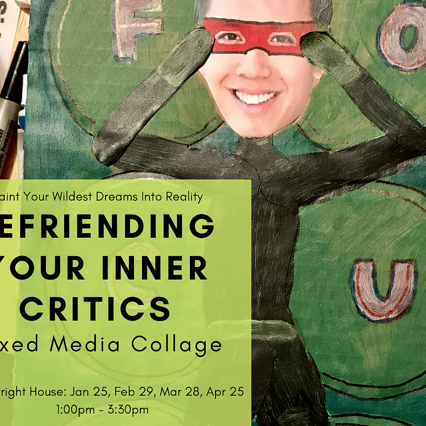 TO BE RESCHEDULED Paint Your Dreams into Reality: Befriending Your Inner Critics
