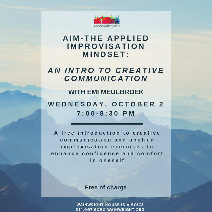 AIM-The Applied Improvisation Mindset: An Intro to Creative Communication