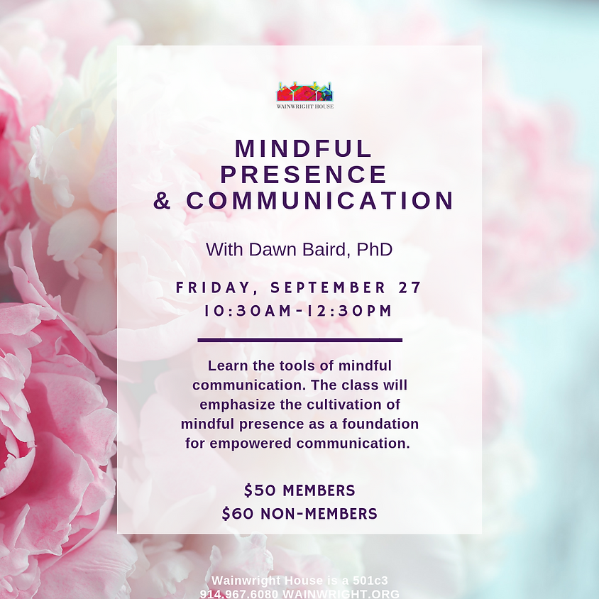 Mindful Presence & Communication with Dawn Baird, PhD