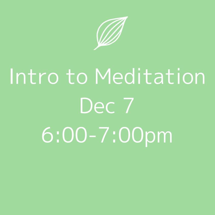 Intro to Meditation 12/7