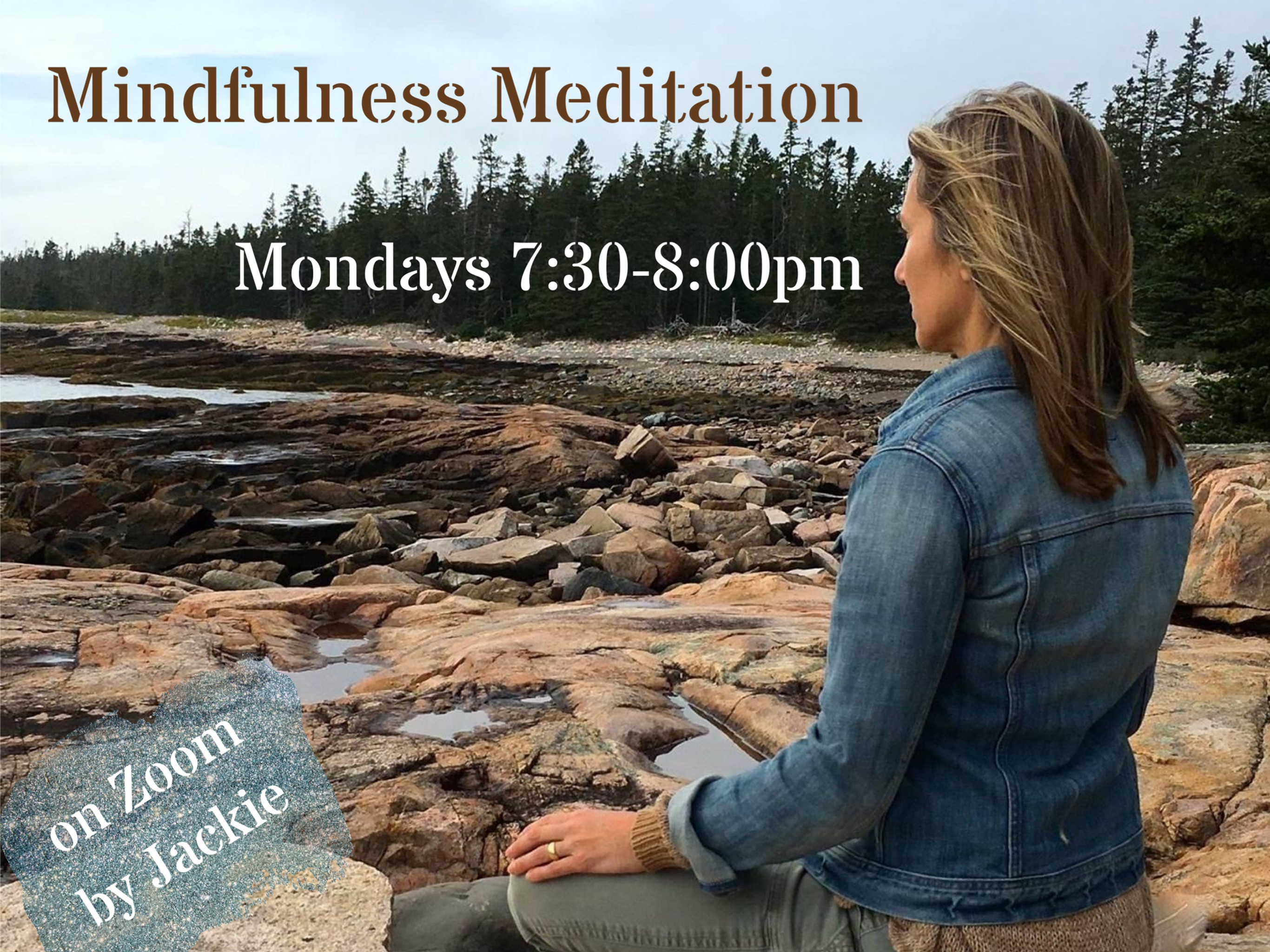 Mindfulness Meditation: 7:30-8:00pm