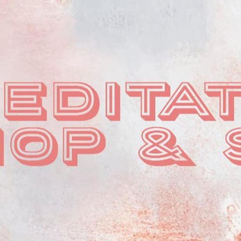 Meditate, Shop & Sip