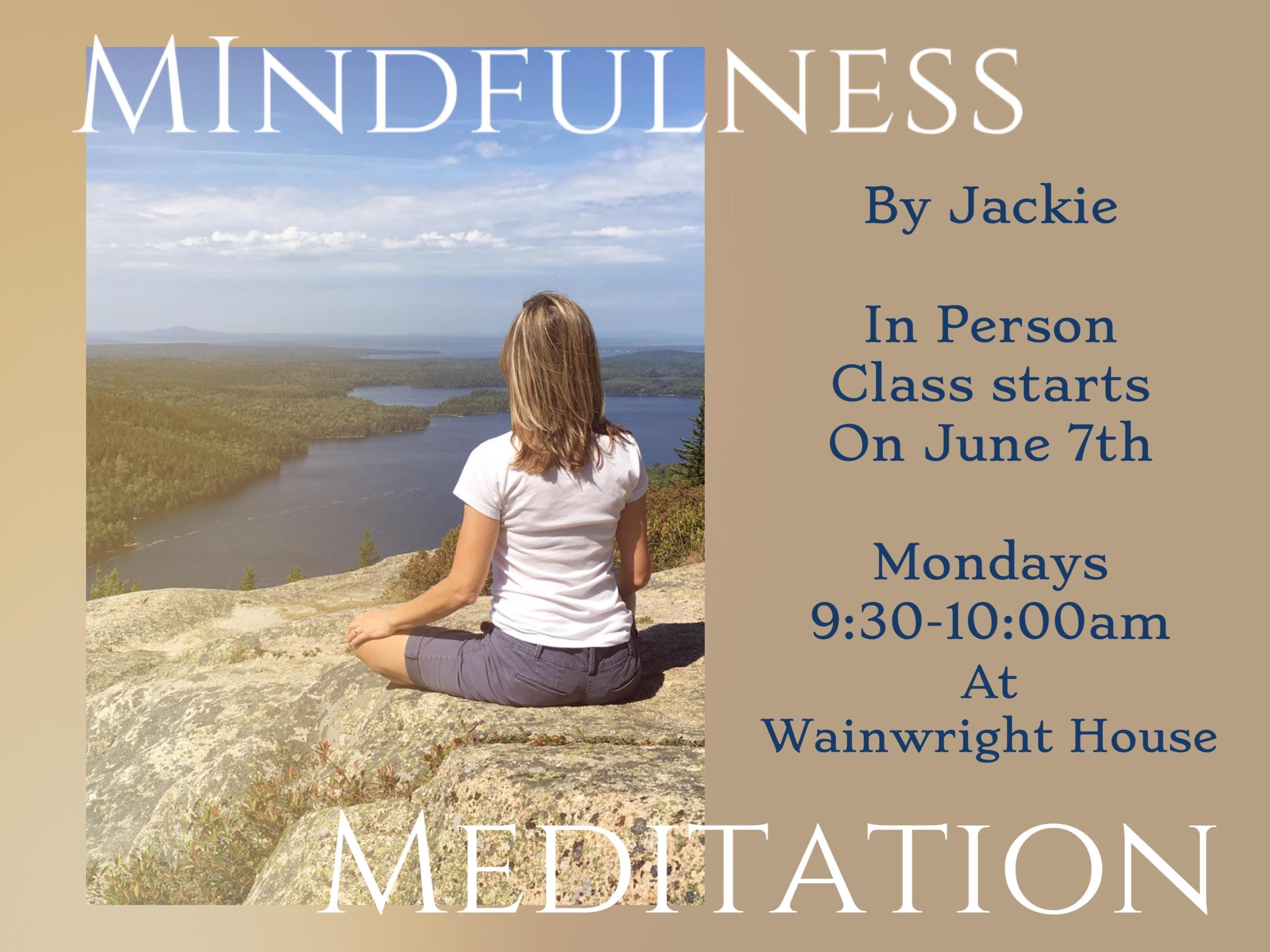 Mindfulness Meditation: 9:30-10:00am