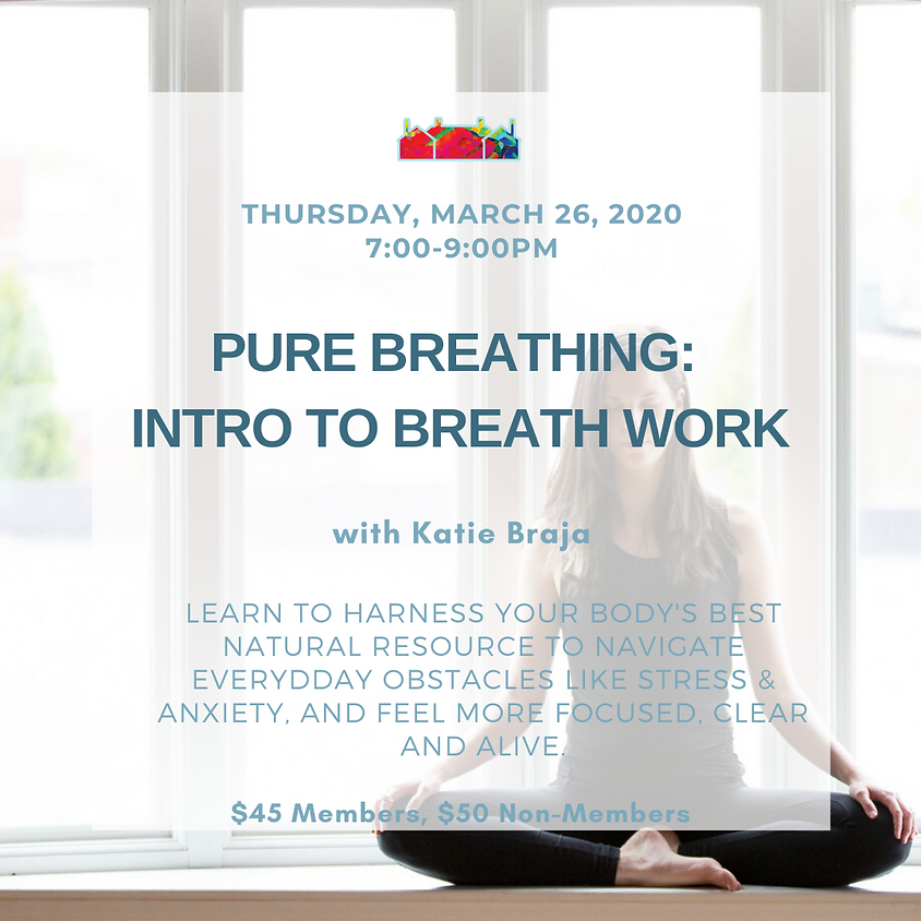 TO BE RESCHEDULED Pure Breathing: Introduction to Breathwork