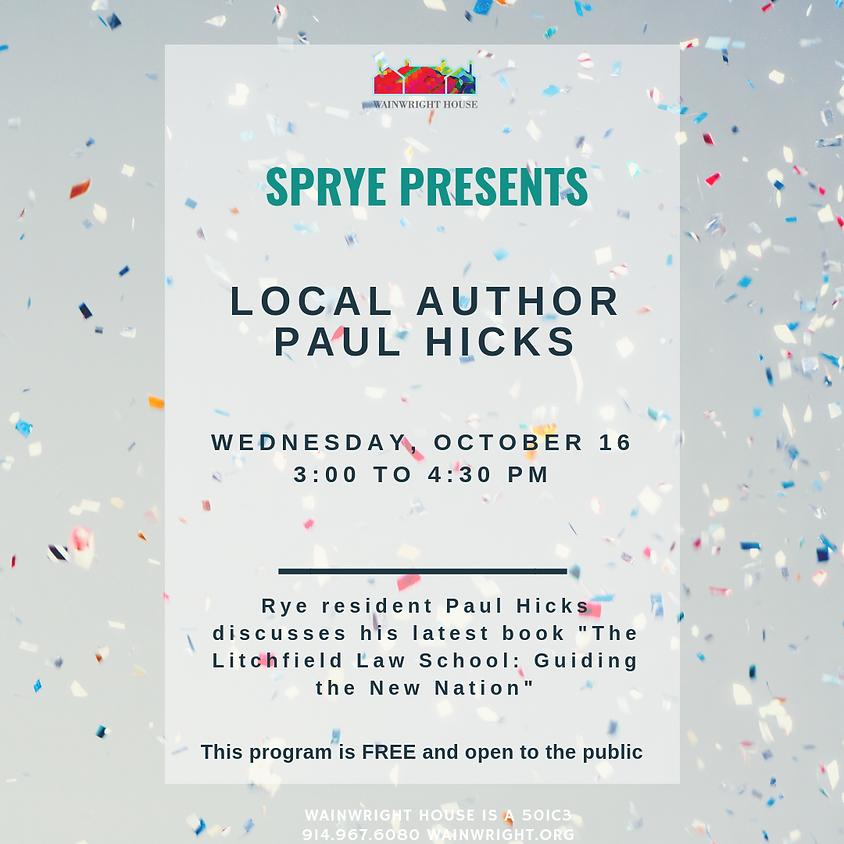SPRYE PRESENTS: Local Author Paul Hicks