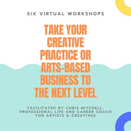 Fall 2021 TAKING YOUR CREATIVE PRACTICE OR ARTS-BASED BUSINESS TO THE NEXT LEVEL (1).jpg