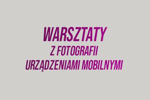 Warsztaty z fotografii urządzeniami mobilnymi