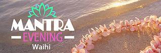 Waihi Mantra Evening_Banner.jpg